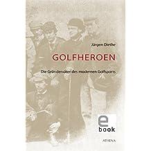 Golfheroen: Die Gründerväter des modernen Golfsports