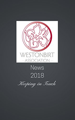 Westonbirt Association News 2018: The annual news magazine for the alumni of Westonbirt School (English Edition)