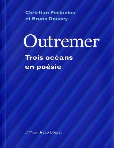 Outremer : trois océans en poésie