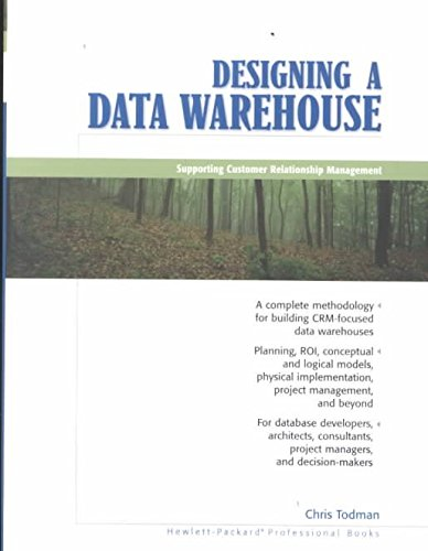 [(Designing A Data Warehouse : Supporting Customer Relationship Management)] [By (author) Chris Todman] published on (December, 2000)