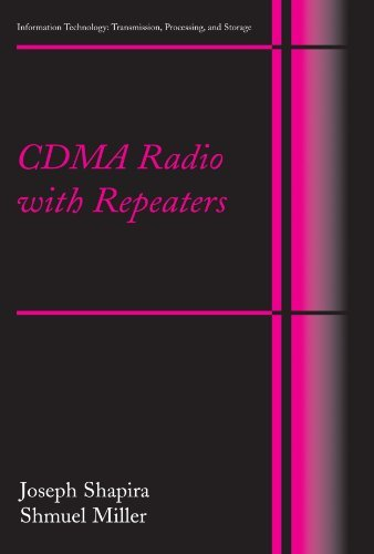 CDMA Radio with Repeaters (Information Technology: Transmission, Processing and Storage) by Joseph Shapira (2009-12-28)