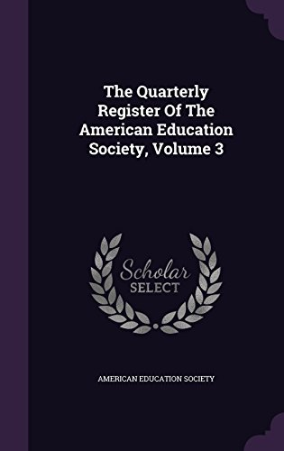 The Quarterly Register Of The American Education Society, Volume 3