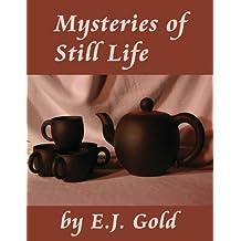 Mysteries of Still Life