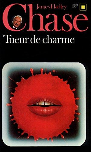 Tueur de Charme (Carre Noir) par J H Chase