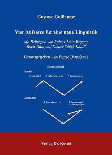 Vier Aufsätze für eine neue Linguistik (Philologia / Sprachwissenschaftliche Forschungsergebnisse) -