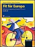 Fit für Europa. Materiali per la preparazione all'esame Fit in Deutsch. Per le Scuole superiori. Con CD Audio. Con espansione online: 2