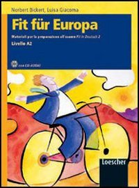 Fit fr Europa. Materiali per la preparazione all'esame Fit in Deutsch. Per le Scuole superiori. Con CD Audio. Con espansione online: 2
