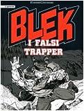 I falsi trapper. Blek