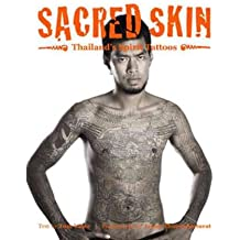 [(Sacred Skin: Thailand's Spirit Tatoos)] [ By (author) Tom Vater, By (author) Aroon Thaewchatturat ] [February, 2014]