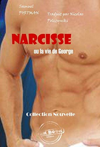 Couverture du livre Narcisse: ou la vie de George (Nouvelles)
