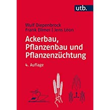 Ackerbau, Pflanzenbau und Pflanzenzüchtung: Grundwissen Bachelor