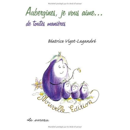 Aubergines, je vous aime... de toutes manières