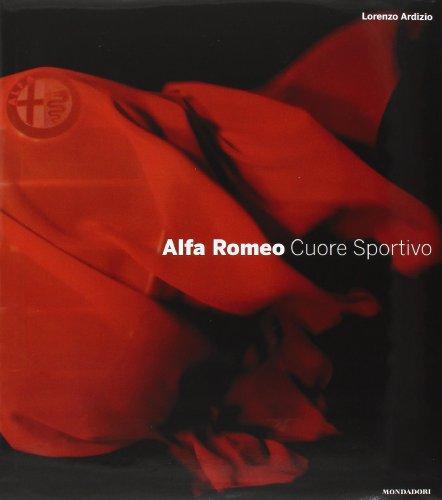 Alfa Romeo. Cuore sportivo. Ediz. illustrata (Passioni)