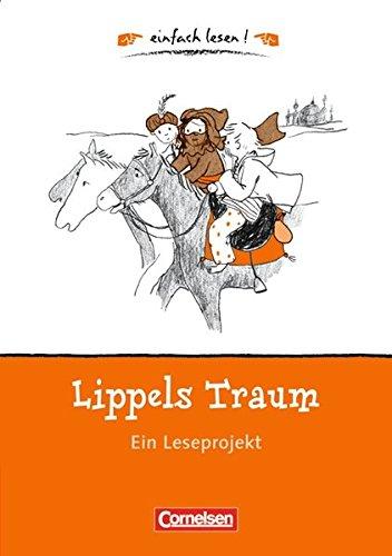 Einfach lesen! - Leseförderung: Für Lesefortgeschrittene / Niveau 1 - Lippels Traum, 6. Dr. 2016