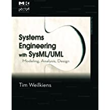 Systems Engineering with SysML/UML: Modeling, Analysis, Design (The MK/OMG Press) by Tim Weilkiens (2008-02-26)