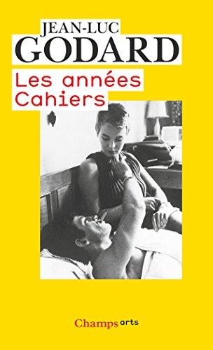 Les années Cahiers (1950 à 1959) par Jean-Luc Godard