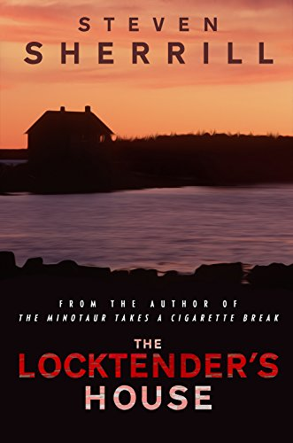 The Locktender's House by [Sherrill, Steven]