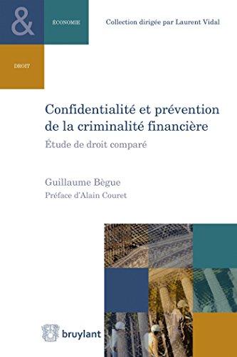 Confidentialité et prévention de la criminalité financière: Étude de droit comparé