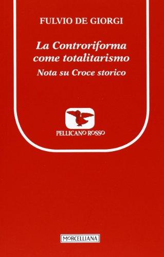 La controriforma come totalitarismo. Nota su Croce storico di Fulvio De Giorgi