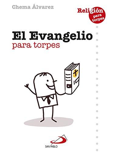 Evangelio para torpes (Religión para torpes nº 1) por Chema Álvarez