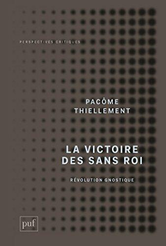 La  victoire des Sans Roi: Révolution Gnostique (Perspectives critiques) par Pacôme Thiellement