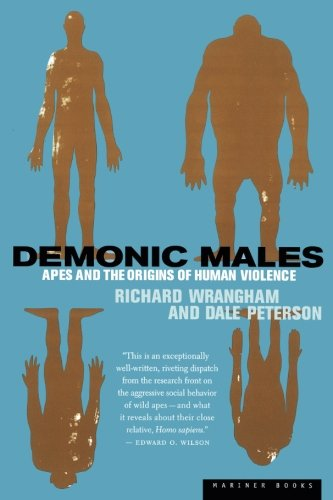 Demonic Males: Apes and the Origins of Human Violence por Dale Peterson