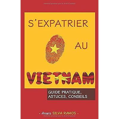 S'expatrier au Vietnam: Guide pratique, Astuces, Conseils