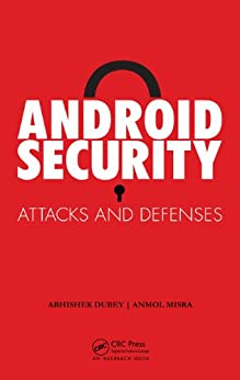 Android Security: Attacks and Defenses von [Misra, Anmol, Dubey, Abhishek]