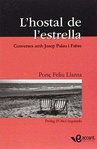 L'hostal de l'estrella : converses amb Josep Palau i Fabre por Ponç Feliu Llança