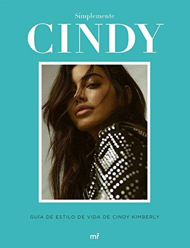 Simplemente Cindy: Guía de estilo,de Cindy Kimberly (Fuera de Colección) por Cindy Kimberly