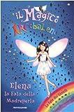 Scarica Libro Elena la fata della madreperla Il magico arcobaleno 15 (PDF,EPUB,MOBI) Online Italiano Gratis