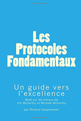 Les Protocoles Fondamentaux (The Core Protocols): Un guide vers l'excellence