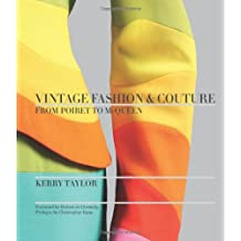 Vintage Fashion & Couture: From Poiret to McQueen by Kerry Taylor (7-Oct-2013) Hardcover
