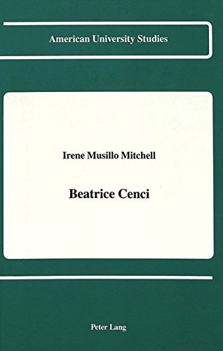 Beatrice Cenci (American University Studies / Series 9: History, Band 104)