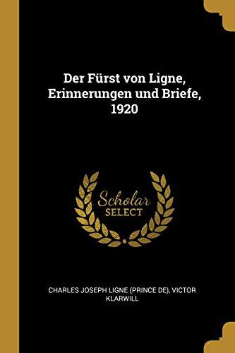 Der Fürst Von Ligne, Erinnerungen Und Briefe, 1920