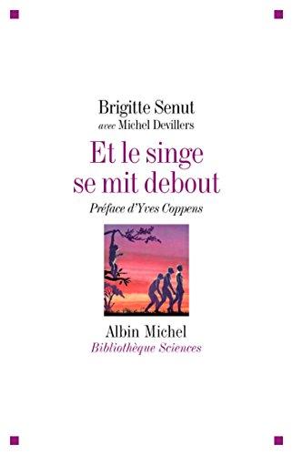 Et le singe se mit debout... : Aventures africaines d'une paléontologue (Bibliothèque Albin Michel Sciences) par Brigitte Senut