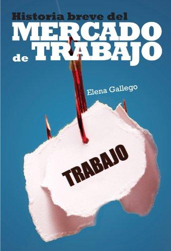 Historia Breve Del Mercado De Trabajo (Economista (ecobook))