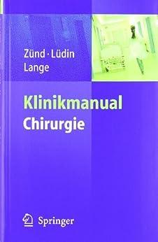 Klinikmanual Chirurgie von [Zünd, Michael, Lüdin, Markus, Lange, Jochen]