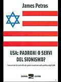USA: padroni o servi del sionismo? I meccanismi di controllo del potere israeliano sulla politica degli USA