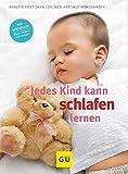 Jedes Kind kann schlafen lernen - Annette Kast-Zahn, Hartmut Morgenroth