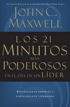 Los 21 minutos más poderosos en el día de un líder di [Maxwell, John C.]