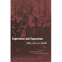 Experience and Expression: Women, the Nazis, and the Holocaust (English Edition)