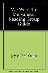 We Were the Mulvaneys: Reading Group Guide