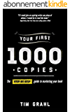 Your First 1000 Copies: The Step-by-Step Guide to Marketing Your Book (English Edition)