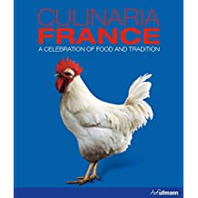 Culinaria France: A Celebration of Food and Tradition by Andre Domine (Illustrated, 28 May 2015) Hardcover