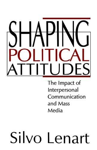 Shaping Political Attitudes: The Impact of Interpersonal Communication and Mass Media by Silvo Lenart (1994-07-06) par Silvo Lenart