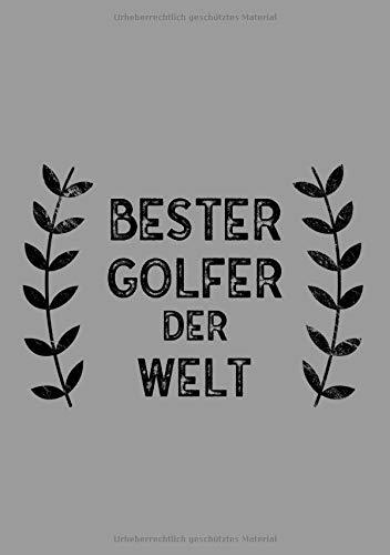Bester Golfer Der Welt: DIN A5 Notizbuch | 120 linierte Seiten | Überraschung oder Geschenkidee zu Weihnachten oder Geburtstag für einen Golfer