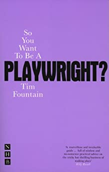 So You Want To Be A Playwright? par [Fountain, Tim]