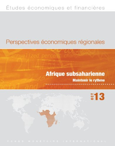 Regional Economic Outlook, October 2013: Sub-Saharan Africa: Keeping the Pace