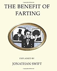The Benefit of Farting (Oneworld Classics Gift Editions) by Jonathan Swift (2008-11-01)